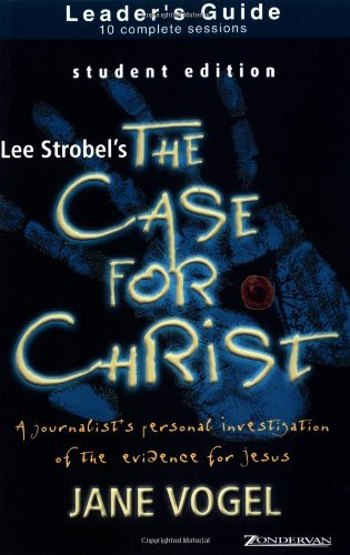 The Case for Christ The Case for Faith--Student Edition Leader s Guide310254906