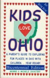 Kids Love Ohio: A Parent's Guide to Exploring Fun Places in Ohio With Children...Year Round (0966345797) by George Zavatsky