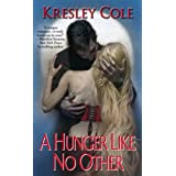 A Hunger Like No Other (Immortals After Dark, Book 1) ~ Kresley Cole