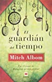 Mitch Albom El Guardian Del Tiempo / The Time Keeper