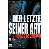 """Der Letzte seiner Art: Thrillervon """"Andreas Eschbach"""""""