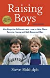 Steve Biddulph Raising Boys, Third Edition: Why Boys Are Different--And How to Help Them Become Happy and Well-Balanced Men