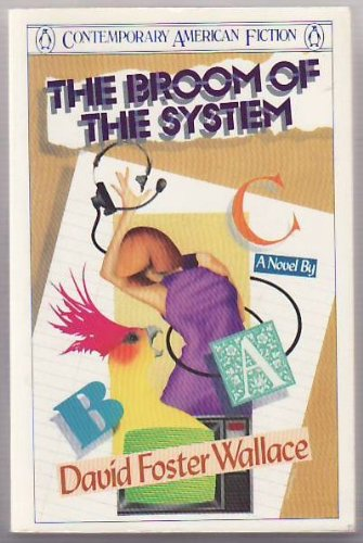 The Broom of the System (Contemporary American fiction), David Foster Wallace