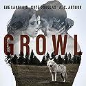 Growl Audiobook by Eve Langlais, Kate Douglas, A. C. Arthur Narrated by Alexandra Shawnee