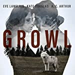 Growl | Eve Langlais,Kate Douglas,A. C. Arthur