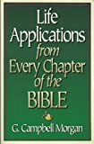 Life Applications from Every Chapter of the Bible (0800755359) by Morgan, G. Campbell
