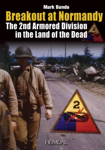 Breakout at Normandy: The 2nd Armored Division in the Land of the Dead  [Bando, Mark] (Tapa Dura)