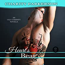 Heart's Beat: Ugly Eternity, Volume 1 (       UNABRIDGED) by Charity Parkerson Narrated by Hollie Jackson