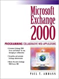 img - for Microsoft Exchange 2000: Programming Collaborative Web Applications by Ammann, Paul T. (2001) Paperback book / textbook / text book