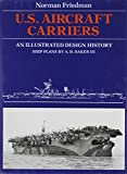 U.S. Aircraft Carriers: An Illustrated Design History (0870217399) by Norman Friedman