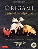 Origami Animal Sculpture: Paper Folding Inspired by Nature [Origami Book with DVD, 22 Models]