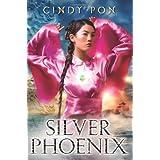 Silver Phoenix: Beyond the Kingdom of Xia ~ Cindy Pon