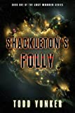 Shackleton's Folly (The Lost Wonder Book 1)