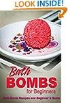 Bath Bombs for Beginners - Bath Bomb...