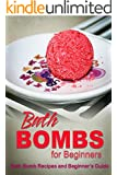 Bath Bombs for Beginners - Bath Bomb Recipes and Beginner's Guide: Bath Bomb Crafts - Personal use or Gifting (English Edition)
