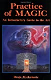 Practice of Magic: A Introductory Guide to the Art Draja Mickaharic
