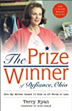 The Prize Winner of Defiance, Ohio: How My Mother Raised 10 Kids on 25 Words or Less (1416510818) by Ryan, Terry