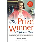 The Prize Winner of Defiance, Ohio: How My Mother Raised 10 Kids on 25 Words or Less ~ Terry Ryan