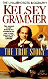 Kelsey Grammer: The True Story (0061009547) by Rovin, Jeff