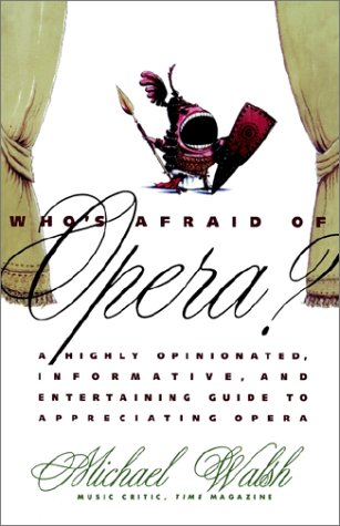 Who's Afraid of Opera?, Michael Walsh