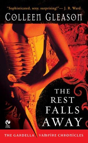 The Rest Falls Away: The Gardella Vampire Chronicles, Colleen Gleason