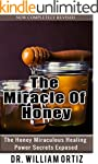 The Miracle Of Honey: The Honey Mirac...