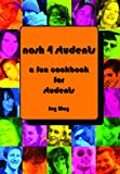 Nosh 4 Students: A Fun Student Cookbook. See every recipe in FULL COLOUR. 50% more recipes than its previous Best Selling Edition.