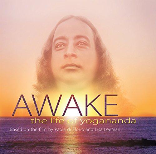 Awake: The Life of Yogananda: Based on the Film by Paolo Di Florio and Lisa Leeman
