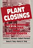 img - for Plant Closings: International Context and Social Costs (Social Institutions and Social Change) book / textbook / text book
