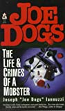 Joe Dogs The Life & Crimes Of A Mobster