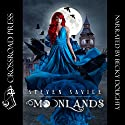 Moonlands (       UNABRIDGED) by Steven Savile Narrated by Becky Doughty