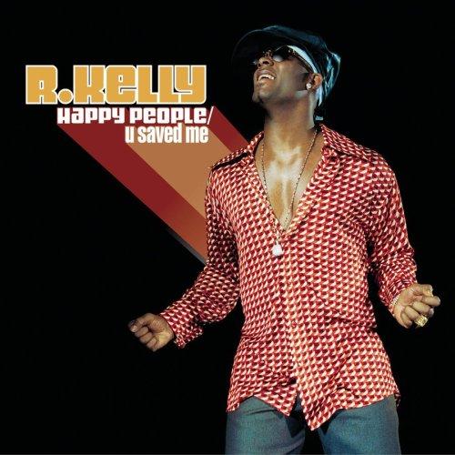 R. Kelly - U Saved Me/Happy People - Zortam Music