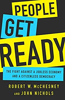 Book Cover: People Get Ready: The Fight Against a Jobless Economy and a Citizenless Democracy