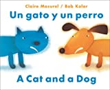 img - for Un gato y un perro / A Dog and A Cat (English and Spanish Edition) book / textbook / text book