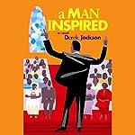 A Man Inspired | Derek Jackson
