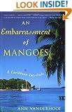 An Embarrassment of Mangoes: A Caribbean Interlude