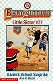 Karen's School Surprise (Baby-Sitters Little Sister, No. 77) (0590691856) by Martin, Ann M.