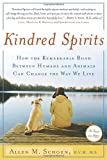 img - for Kindred Spirits: How the Remarkable Bond Between Humans and Animals Can Change the Way we Live book / textbook / text book