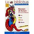 Le Bibliobus n� 9 CM La perle phosphorescente : Cahier d'activit� Cycle 3 Parcours de lecture de 4 oeuvres litt�raires