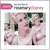 Playlist: the Very Best of Rosemary Clooney