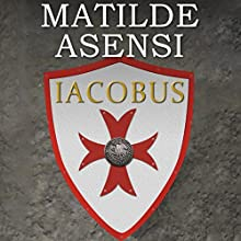 Iacobus [Spanish Edition] (       UNABRIDGED) by Matilde Asensi Narrated by Juan Magraner