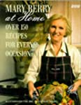 Mary Berry at Home: Over 150 Recipes...