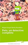 img - for Peto, un detective completo (Spanish Edition) book / textbook / text book
