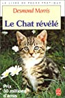 Le Chat r�v�l� : Guide essentiel du comportement de votre chat par Morris