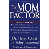 The Mom Factor ~ Henry Cloud