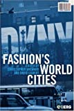 Fashions World Cities (Cultures of Consumption)