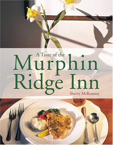 A Taste Of The Murphin Ridge Inn