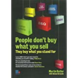 People Don't Buy What You Sellby Martin Butler