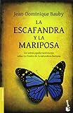 La escafandra y la mariposa / The Diving Bell and the Butterfly: Un sobrecogedor testimonio sobre los limites de la naturaleza humana / An ... the Limits of Human Nature (Spanish Edition) (6070703472) by Bauby, Jean-Dominique
