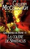echange, troc Colleen McCullough - Les Maîtres de Rome, tome 4 : La Colère de Spartacus